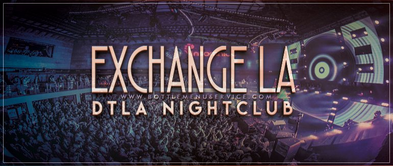 Exchange LA | Nightlife in LA