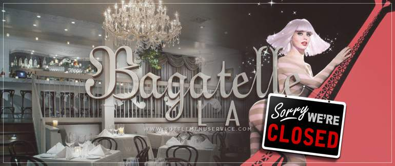 Bagatelle LA | Permanently Closed