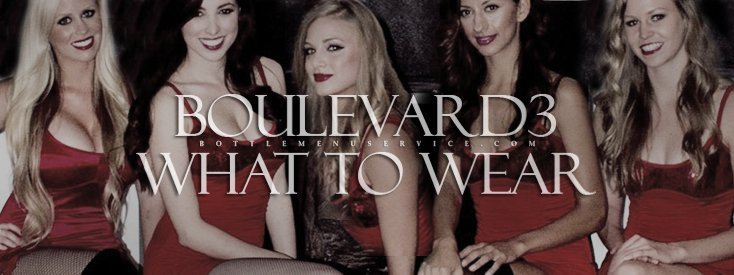 Dress Code | Boulevard3 LA Top Club Guide