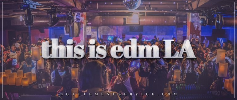 EDM LA Nightlife | Top 7 Best Clubs in LA for 2017
